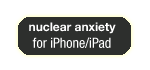 download the nuclear anxiety app for iPhone and iPad