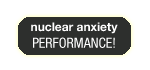 experience and participate to the nuclear anxiety performance